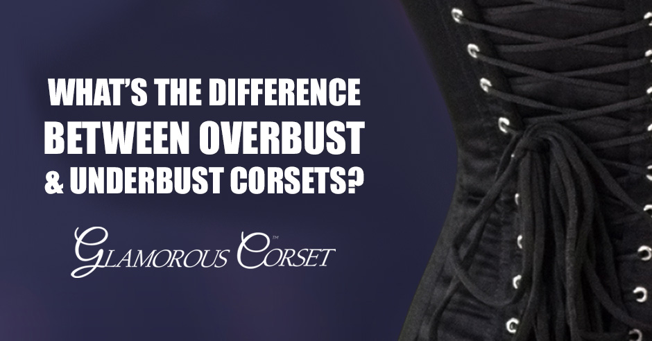 Difference Between Overbust & Underbust Corsets
