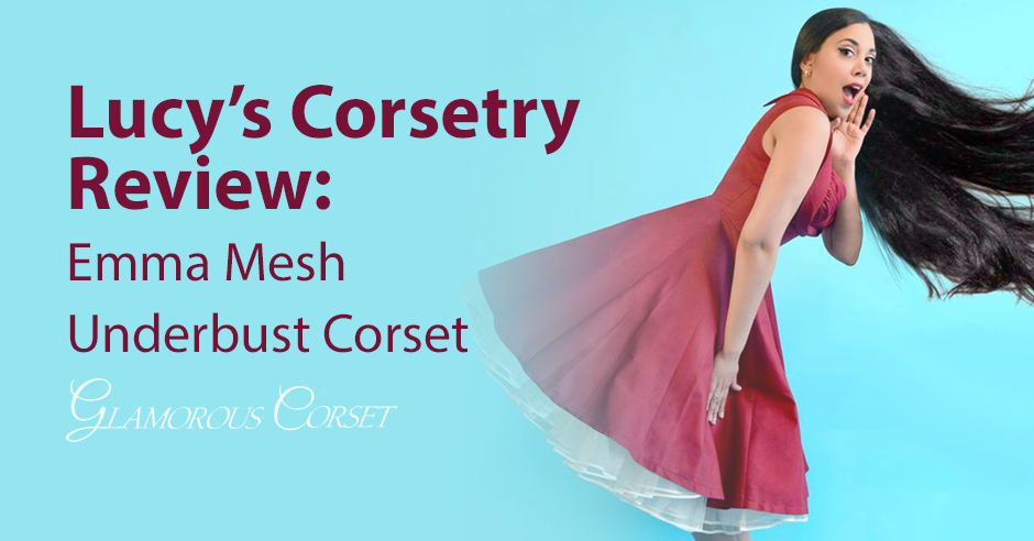 Lucy's Corsetry Review: Emma Mesh Underbust Corset