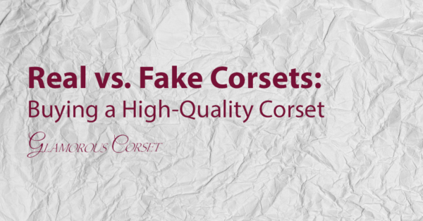 Real vs. Fake Corsets