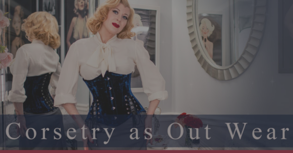 How to Wear a Corset as Outerwear with Miss Audrey Monroe