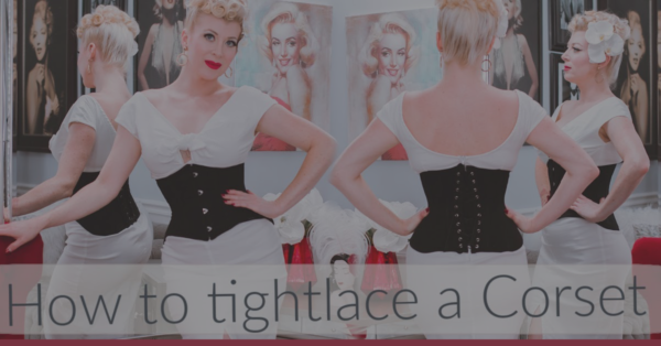 How to Tight Lace a Corset with Miss Audrey Monroe [VIDEO]